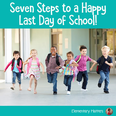 Seven Steps to a Happy Last Day of School Part 5: Find one-on-one time with every child. This post suggests how to organize the last day, and has a freebie!