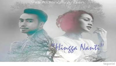 Hingga Nanti - Vidi Aldiano feat Andien