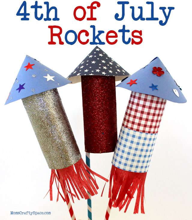 Kids Craft 4th Of July Rockets Happiness Is Homemade