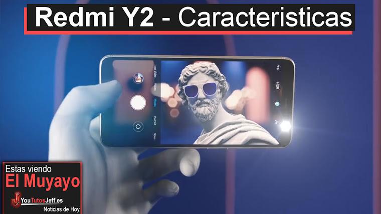 Redmi Y2 - El móvil pensado en las selfies
