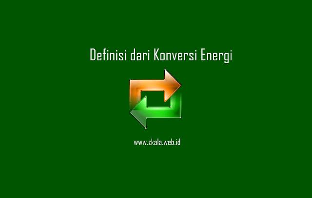 Konversi Energi: Simak Definisinya