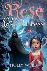 rose and the lost princess, tween books, holly webb, magic, princess, castle