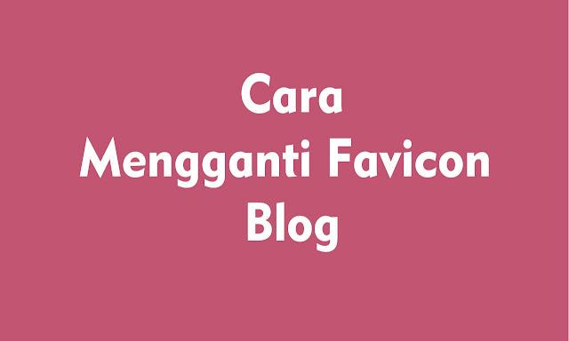 Cara Membuat dan Memasang Icon Favicon Blog