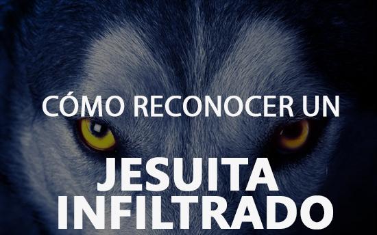 Cómo Reconocer un Jesuita Infiltrado