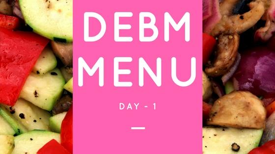 Menu DEBM Diet Enak Bahagia Menyenangkan Hari Ke-1