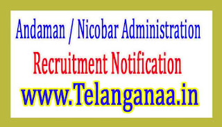 Andaman/ Nicobar Administration Recruitment Notification 2017