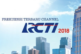 Frekuensi RCTI Terbaru Mpeg2 Juli 2018 di Satelit Palapa D