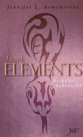 [Books] Jennifer L. Armentrout - Dark Elements 2: Eiskalte Sehnsucht
