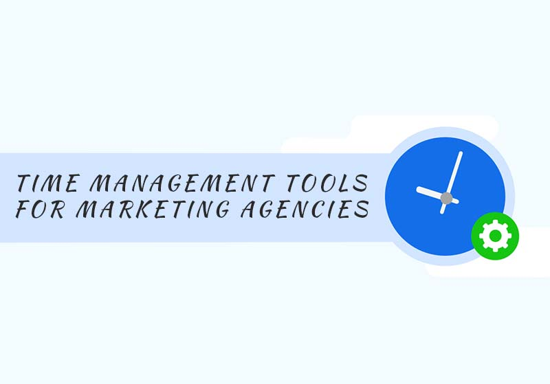 Time Management Tools For Marketing Agencies