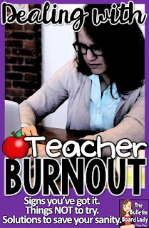 Tips for dealing with teacher burnout.  How do you know you're burning out?  Things NOT to try (but are pretty awesome) and solutions to save your sanity and your school year.