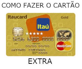 cOMO FAZER O CARTÃO eXTRA