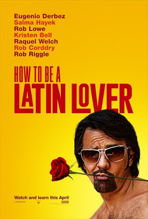 Poster Of Hollywood Film Watch Online How to Be a Latin Lover 2017 Full Movie Download Free Watch Online 300MB