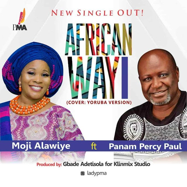 "Moji Alawiye and Panam Percy Paul team up in a New single ""African Way"" 