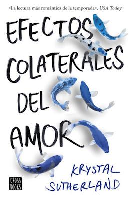 EFECTOS COLATERALES DEL AMOR. Krystal Sutherland (CrossBooks - 24 Octubre 2017) LITERATURA JUVENIL portada libro español