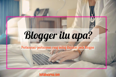 Pertanyaan yang sering diajukan pada blogger