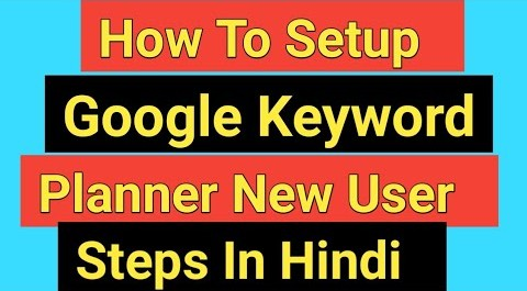 Google Keyword Planner Tool Setup For New User 2019