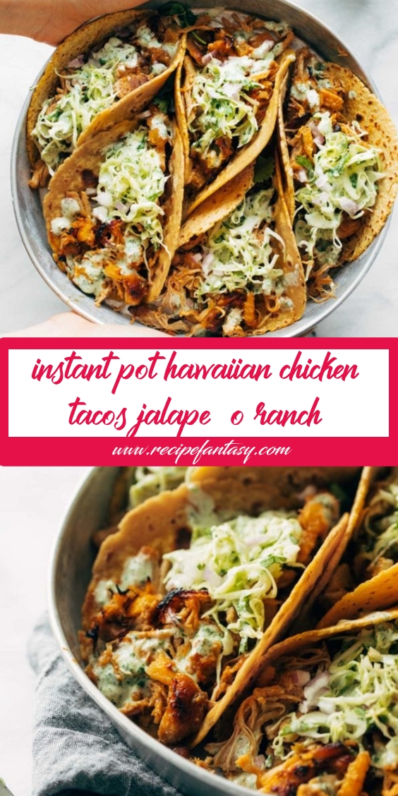 Instant Pot Hawaiian Chicken Tacos With Jalapeño Ranch