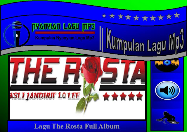 Lagu The Rosta Full Album
