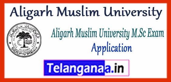 AMU Aligarh Muslim University M.Sc Application 2018 Notification Syllabus