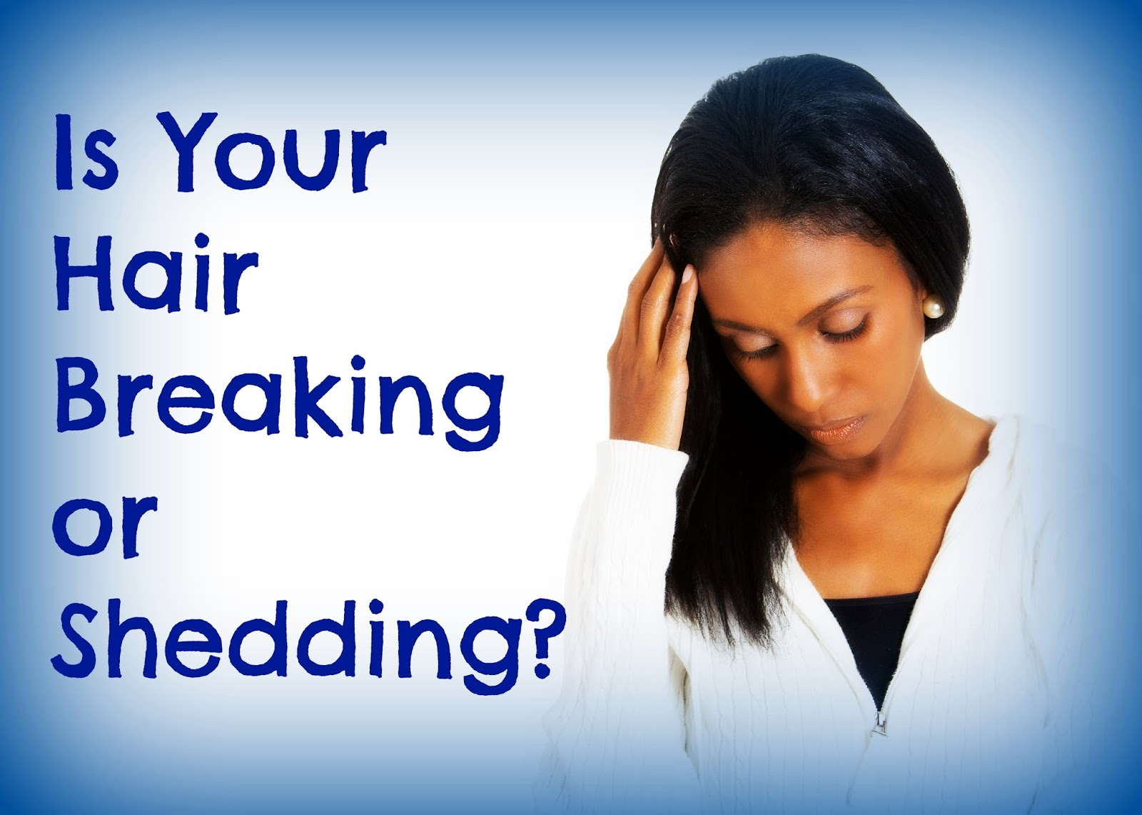 Is Your Hair Breaking Or Shedding Seriously Natural