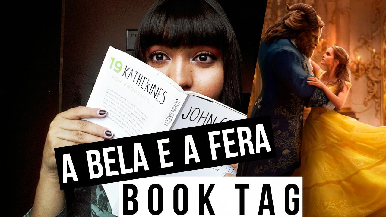 A BELA E A FERA BOOK TAG - BLOG CONFIDENT POR LETICIA CAETANO