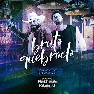 Baixar Matheus e Ribeiro – Bruto Quebrado (2016)