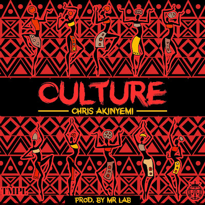 Chris Akinyemi Drops 'Culture'