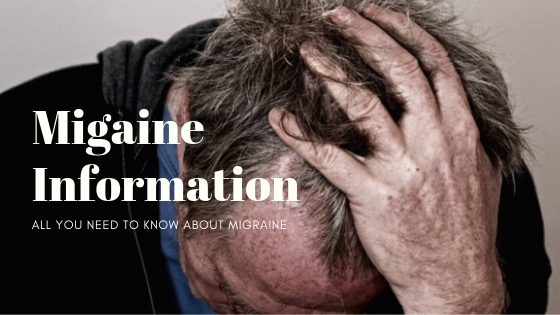 migraine information - all you need to know to migraine