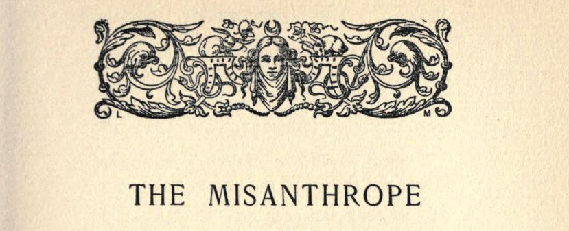 human nature hypocrisy and misanthropy in the misanthrope by moliere Moliere's the misanthrope  the misanthrope as a comedy of manners moliere's the misanthrope  the drama explores the paradox of human culture and nature.