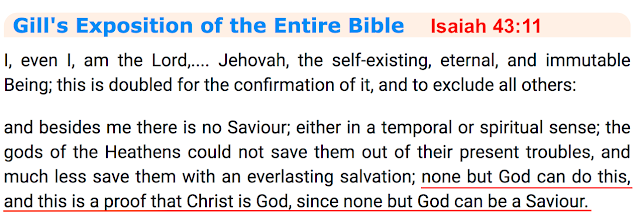 Isaiah 43:11.    What do Trinitarians believe? Gill's Exposition of the Entire Bible.