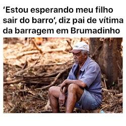 """""""Estou esperando meu filho sair do barro"""" diz pai vítima da barragem de Brumadinho"""