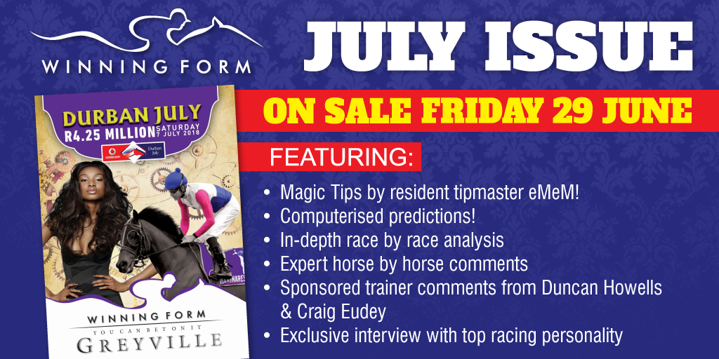 Winning Form - Vodacom Durban July issue on sale Friday 29 June 2018 - Greyville