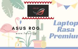 #WEAREROG : ASUS ROG GL502VM Laptop Gaming Tingkat Dewa