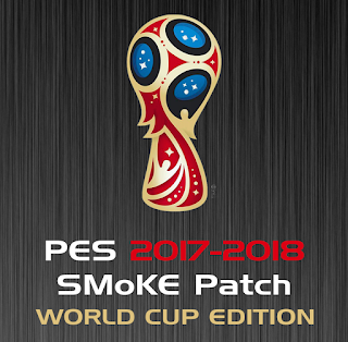 PES 2018 SMoKe Patch X World Cup 2018 Season 2017/2018