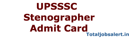 UPSSSC Stenographer Admit Card