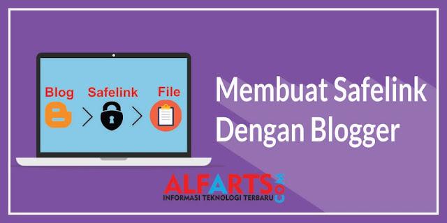 Cara Membuat Safelink dengan Blogger Work 100%