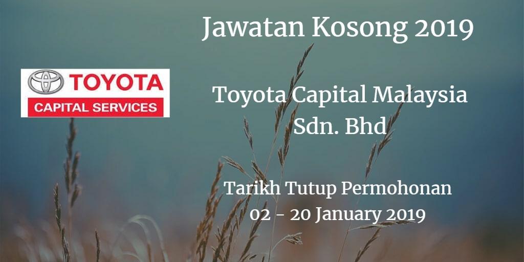 Jawatan Kosong Toyota Capital Malaysia Sdn. Bhd 02 - 20 January 2019
