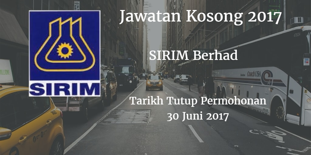 Jawatan Kosong SIRIM Berhad 30 Juni 2017