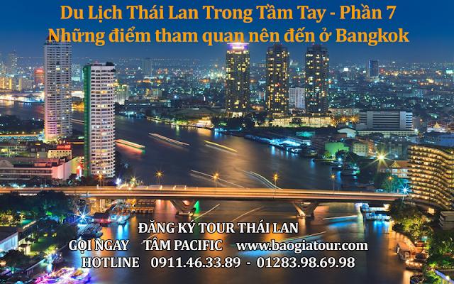 Du Lịch Thái Lan Trong Tầm Tay - Phần 7 - Những điểm tham quan nên đến ở Bangkok