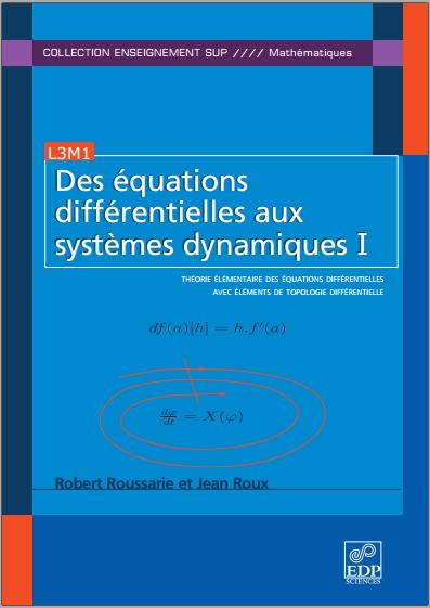 Livre : Des équations différentielles aux systèmes dynamiques Tome 1 - Robert Roussarie PDF