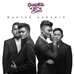 Gangsters of Love - Mantan Kekasih