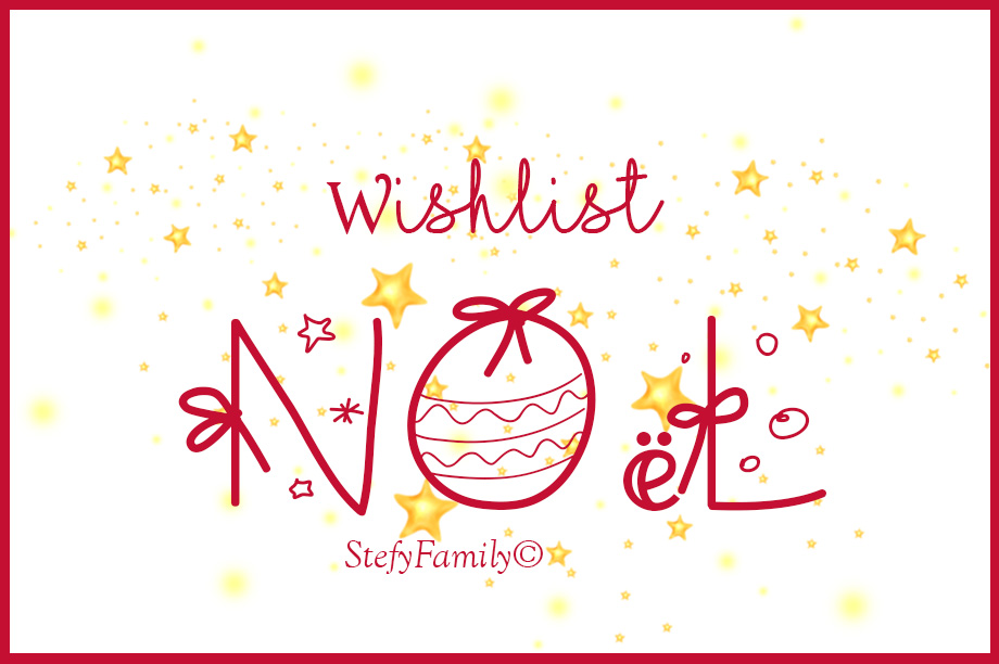 wishlist noël stefyfamily