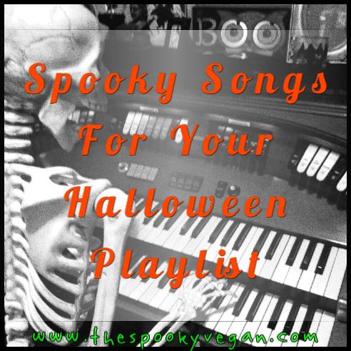 Halloween Music Playlist.The Spooky Vegan Spooky Songs For Your Halloween Playlist