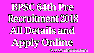 BPSC 64th Pre All Details, Online Apply, Rgestration Fee, BPSC 64th Pre Exam Date