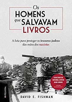 Os homens que salvavam livros - David E. Fishman