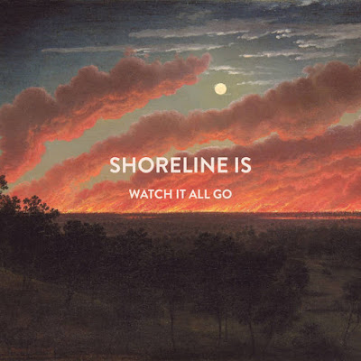 Shoreline Is - Watch It All Go