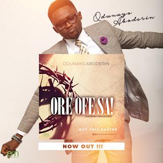 Odunayo Aboderin-Ore Ofe Sa  mp3 Download