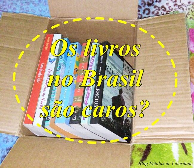 Os-livros-no-Brasil-sao-realmente-caros, blogagem-coletiva, blog-literario-petalas-de-liberdade