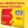 Cara Regestrasi/Aktifasi Kartu Indosat Ooredoo Terbaru 2017