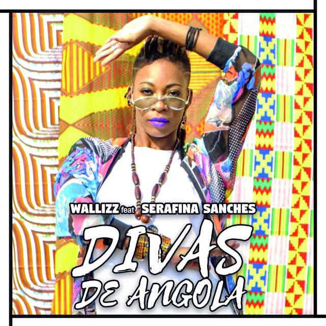 Wallizz ft. Serafina Sanches - Divas De Angola (Pop)